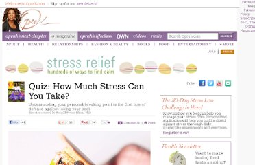 http://www.oprah.com/spirit/Stress-Quiz-How-Much-Stress-Can-You-Take