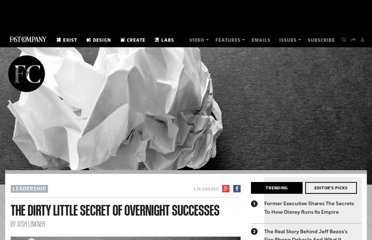 http://www.fastcompany.com/1826976/dirty-little-secret-overnight-successes