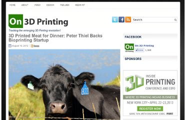 http://on3dprinting.com/2012/08/16/3d-printed-meat-for-dinner-peter-thiel-backs-bioprinting-startup/