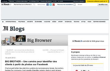 http://bigbrowser.blog.lemonde.fr/2012/08/16/big-brother-une-camera-pour-identifier-des-clients-a-partir-de-photos-sur-facebook/