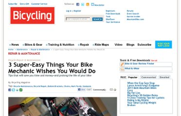http://www.bicycling.com/maintenance/repair-maintenance/3-super-easy-things-your-bike-mechanic-wishes-you-would-do