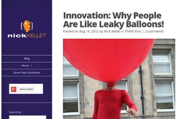 http://www.nickkellet.com/2012/08/innovation-why-people-are-like-leaky-balloons/