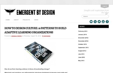 http://emergentbydesign.com/2012/08/16/how-to-design-culture-16-patterns-to-build-adaptive-learning-organizations/