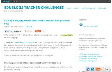 http://teacherchallenge.edublogs.org/2012/08/17/activity-6-connect-with-your-class-blog/