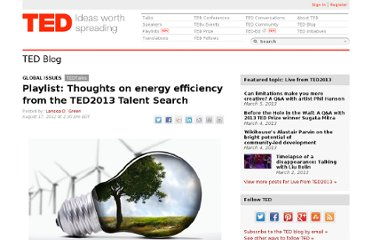 http://blog.ted.com/2012/08/17/playlist-thoughts-on-energy-efficiency-from-the-ted2013-talent-search/