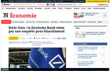 http://www.lemonde.fr/economie/article/2012/08/18/etats-unis-la-deutsche-bank-visee-par-une-enquete-pour-blanchiment_1747369_3234.html