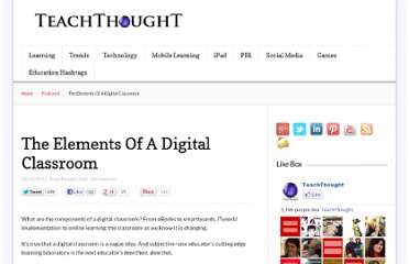 http://www.teachthought.com/technology/the-elements-of-a-digital-classroom/