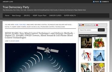 http://truedemocracyparty.net/2012/06/mind-wars-new-mind-control-techniques-and-delivery-methods-digital-tv-haarp-gwen-towers-silent-sound-cell-phone-mind-control-technologies/