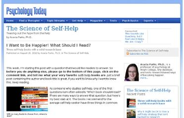http://www.psychologytoday.com/blog/the-science-self-help/201208/i-want-be-happier-what-should-i-read