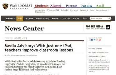 http://news.wfu.edu/2012/01/04/media-advisory-with-just-one-ipad-teachers-improve-classroom-lessons/#.UC_hDS2ZAZw.twitter