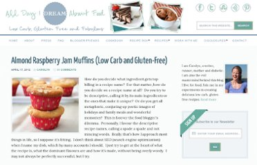 http://alldayidreamaboutfood.com/2012/04/almond-raspberry-jam-muffins-low-carb-and-gluten-free.html