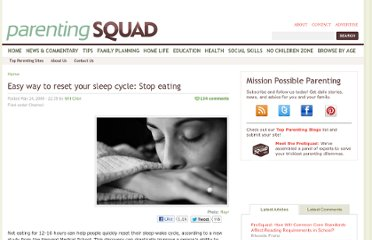 http://parentingsquad.com/easy-way-to-reset-your-sleep-cycle-stop-eating