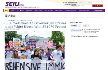 http://www.seiu.org/2010/06/seiu-welcomes-az-governor-jan-brewer-to-the-white-house-with-sb1070-protest.php