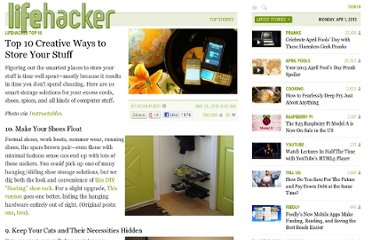 http://lifehacker.com/5550122/top-10-creative-ways-to-store-your-stuff