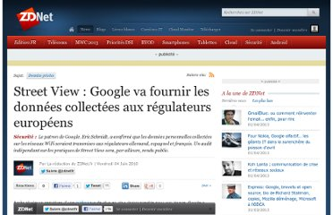 http://www.zdnet.fr/actualites/street-view-google-va-fournir-les-donnees-collectees-aux-regulateurs-europeens-39752150.htm?xtor=1