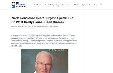 http://myscienceacademy.org/2012/08/19/world-renown-heart-surgeon-speaks-out-on-what-really-causes-heart-disease/