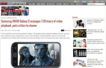 http://blog.gsmarena.com/samsung-i9000-galaxy-s-manages-725-hours-of-video-playback-puts-critics-to-shame/