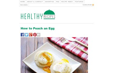 http://healthyrecipesblogs.com/2012/08/11/poached-egg-recipe/