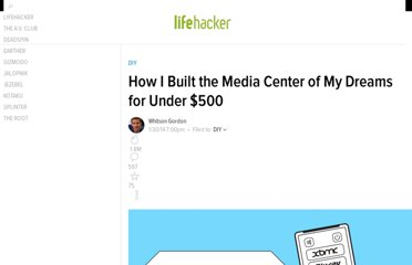 http://lifehacker.com/5936546/how-i-built-the-media-center-of-my-dreams-for-under-500