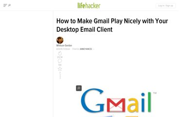 http://lifehacker.com/5555291/how-make-gmail-play-nicely-with-your-desktop-email-client