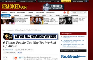http://www.cracked.com/blog/6-things-people-get-way-too-worked-up-about/