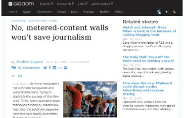 http://gigaom.com/2012/08/22/no-metered-content-walls-wont-save-journalism/