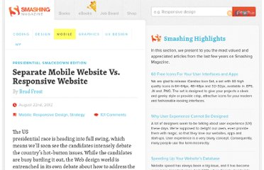 http://mobile.smashingmagazine.com/2012/08/22/separate-mobile-responsive-website-presidential-smackdown/