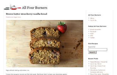 http://www.allfourburners.com/2012/08/22/brown-butter-strawberry-vanilla-bread/