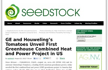 http://seedstock.com/2012/08/22/ge-and-houwelings-tomatoes-unveil-first-greenhouse-combined-heat-and-power-project-in-us/