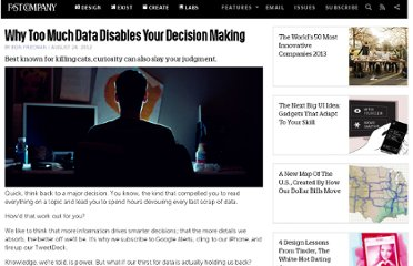 http://www.fastcompany.com/3000676/why-too-much-data-disables-your-decision-making