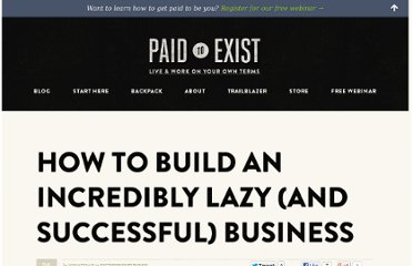 http://paidtoexist.com/lazy-successful-business/