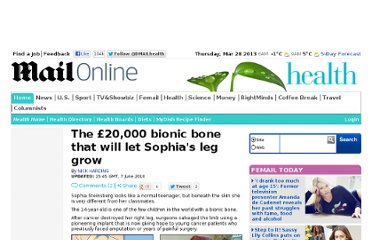 http://www.dailymail.co.uk/health/article-1284278/The-20-000-bionic-bone-let-Sophias-leg-grow.html
