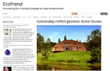 http://www.ecofriend.com/five-sustainably-crafted-geodesic-dome-houses.html