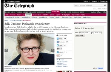 http://www.telegraph.co.uk/culture/books/booknews/8862822/Sally-Gardner-Dyslexia-is-not-a-disease.html#disqus_thread