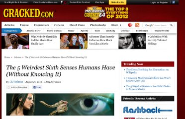 http://www.cracked.com/article_19986_the-5-weirdest-sixth-senses-humans-have-without-knowing-it_p2.html