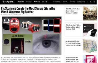 http://www.fastcompany.com/1683302/iris-scanners-create-most-secure-city-world-welcome-big-brother
