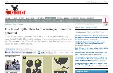 http://www.independent.co.uk/arts-entertainment/books/features/the-talent-myth-how-to-maximise-your-creative-potential-8073427.html