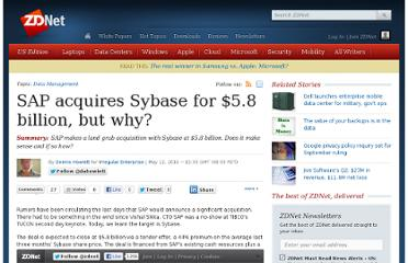 http://www.zdnet.com/blog/howlett/sap-acquires-sybase-for-5-8-billion-but-why/2093