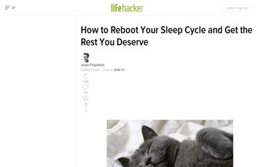 http://lifehacker.com/5548150/how-to-reboot-your-sleep-cycle-and-get-the-rest-you-deserve