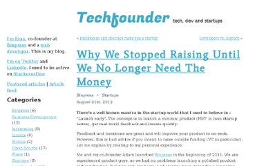 http://www.techfounder.net/2012/08/21/why-we-stopped-raising-until-we-no-longer-need-the-money/