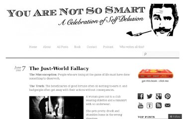http://youarenotsosmart.com/2010/06/07/the-just-world-fallacy/