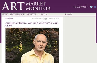 http://artmarketmonitor.com/2012/08/28/artelligence-preview-michael-findlay-on-the-value-of-art/