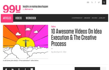 http://99u.com/articles/7001/10-Awesome-Videos-On-Idea-Execution-The-Creative-Process