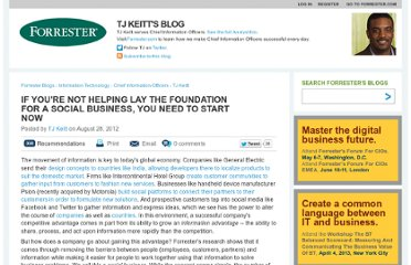 http://blogs.forrester.com/tj_keitt/12-08-28-if_youre_not_helping_lay_the_foundation_for_a_social_business_you_need_to_start_now