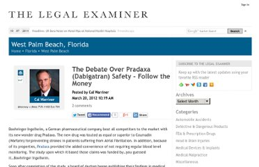 http://westpalmbeach.legalexaminer.com/fda-and-prescription-drugs/the-debate-over-pradaxa-dabigatran-safety-follow-the-money.aspx?googleid=299160