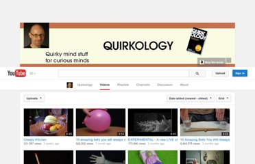 http://www.youtube.com/user/Quirkology/videos