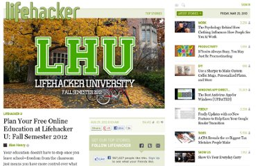 http://lifehacker.com/5938782/plan-your-free-online-education-at-lifehacker-u-fall-semester-2012