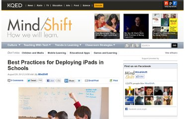 http://blogs.kqed.org/mindshift/2012/08/best-practices-for-deploying-ipads-in-schools/
