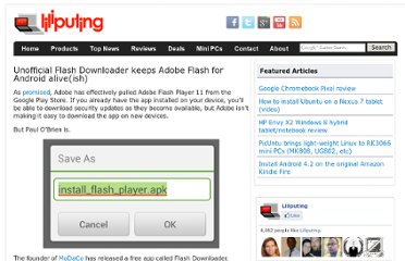 http://liliputing.com/2012/08/unofficial-flash-downloader-keeps-adobe-flash-for-android-aliveish.html