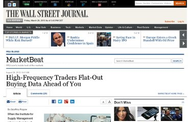 http://blogs.wsj.com/marketbeat/2012/08/28/high-frequency-traders-flat-out-buying-data-ahead-of-you/